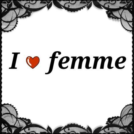 i love femme