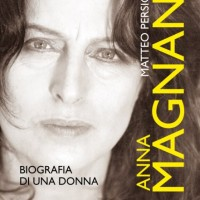 ANNA MAGNANI raccontata da Matteo Persica!